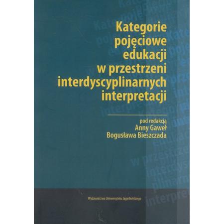 Kategorie pojęciowe edukacji w przestrzeni interdyscyplinarnych interpretacji