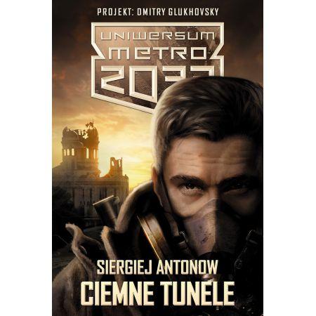 Uniwersum Metro 2033. Ciemne tunele