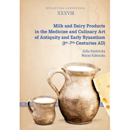 Milk and Dairy Products in the Medicine and Culinary Art of Antiquity and Early Byzantium