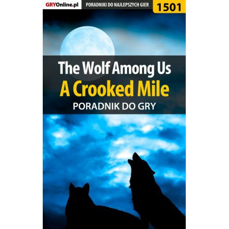 The Wolf Among Us - A Crooked Mile - poradnik do gry