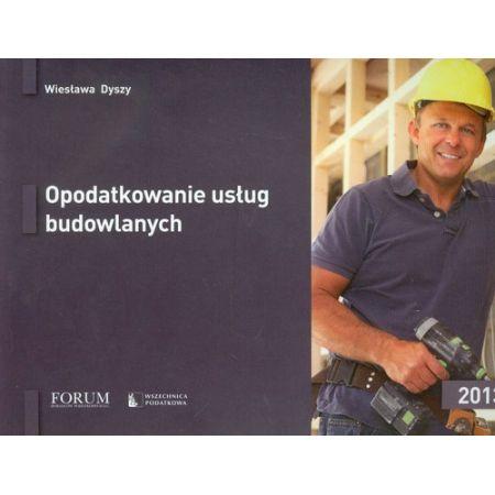 Opodatkowanie usług budowlanych 2013