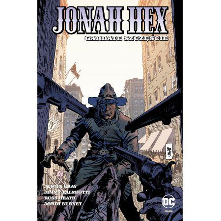 Jonah Hex. Tom 5. Garbate szczęście