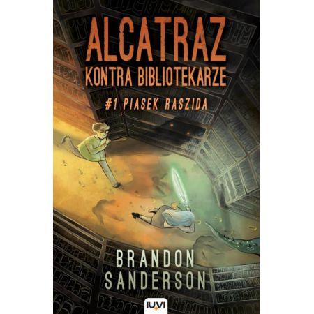 Alcatraz kontra Bibliotekarze. Tom 1. Piasek Raszida