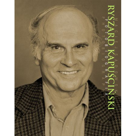 Ryszard Kapuściński Fotobiografia