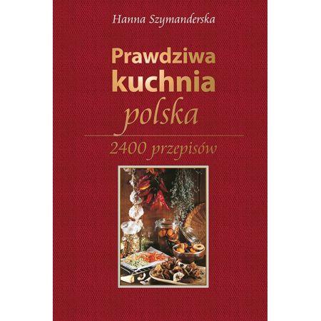 Prawdziwa Kuchnia Polska Hanna Szymanderska Ksiazka W Ksiegarni