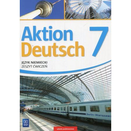Aktion Deutsch. Język niemiecki. Zeszyt ćwiczeń. Klasa 7. Szkoła podstawowa