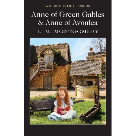 LA Montgomery. Anne of Green Gables & Anne of Avonlea