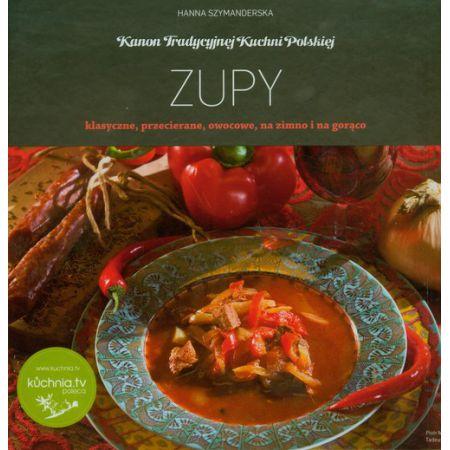 Kanon Tradycyjnej Kuchni Polskiej Zupy