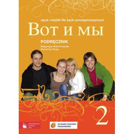 Wot i my 2 Podręcznik Język rosyjski dla szkół ponadgimnazjalnych z płytą CD